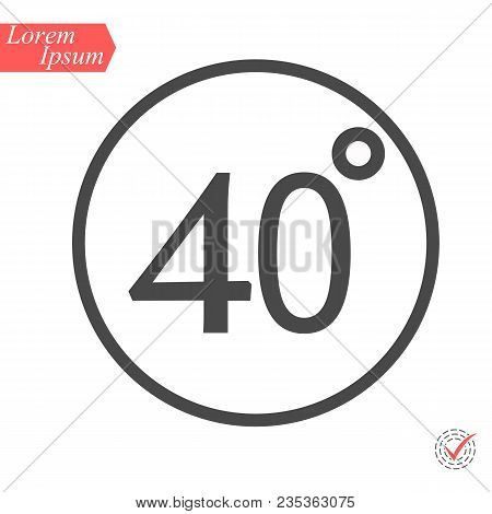 40 Degrees Icon, Vector Illustration. Flat Design Style. Vector 40 Degrees Illustration Isolated On