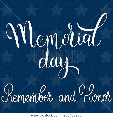 Memorial Day Lettering. Remember And Honor. Elements For Invitations, Posters, Greeting Cards