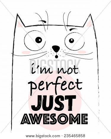 Vector Cartoon Sketch Funny Cat Illustration With Cute Lettering Phrase