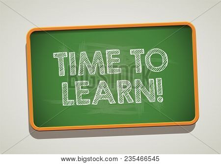 Time To Learn Written In Chalkboard. Conceptual Image With Word Time To Learn. Photo Stock.