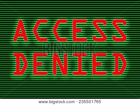 Access Denied Written In Red On Computer Screen Internet Security Concept And Warning Against Cyber