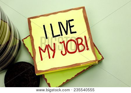 Conceptual Hand Writing Showing I Live My Job Motivational Call. Business Photo Showcasing Be Immers