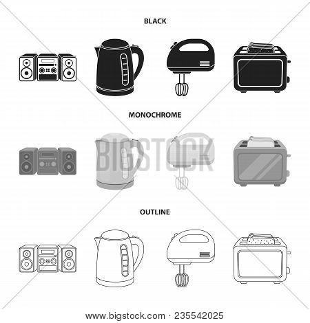 Electric Kettle, Music Center, Mixer, Toaster.household Set Collection Icons In Black, Monochrome, O