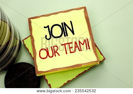 Conceptual Hand Writing Showing Join Our Team Motivational Call. Business Photo Showcasing Invitatio