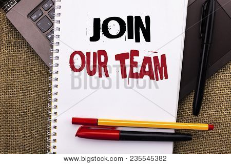 Writing Note Showing  Join Our Team. Business Photo Showcasing Be A Part Of Our Teamwork Workforce W