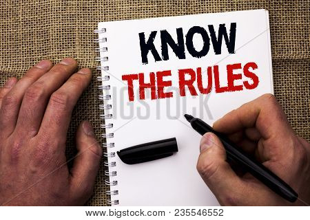 Handwriting Text Writing Know The Rules. Concept Meaning Be Aware Of The Laws Regulations Protocols