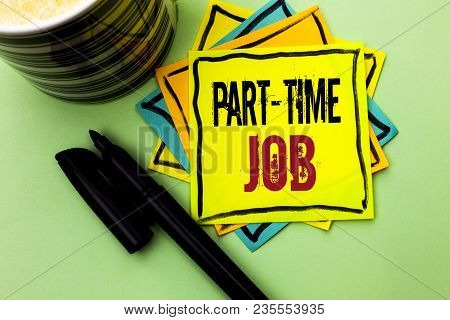 Handwriting Text Writing Part Time Job. Concept Meaning Working A Few Hours Per Day Temporary Work L