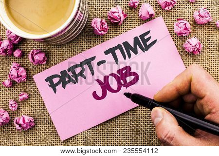 Conceptual Hand Writing Showing Part Time Job. Business Photo Text Working A Few Hours Per Day Tempo