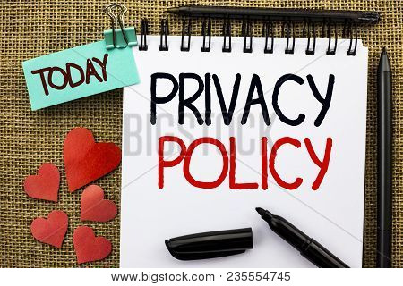 Writing Note Showing  Privacy Policy. Business Photo Showcasing Document Information Security Confid