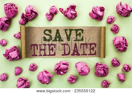 Word Writing Text Save The Date. Business Concept For Remember Not To Schedule Anything Else That Ti