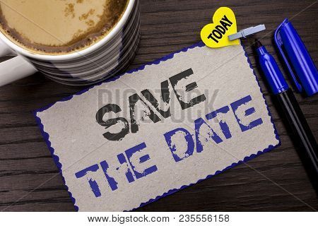 Conceptual Hand Writing Showing Save The Date. Business Photo Showcasing Remember Not To Schedule An