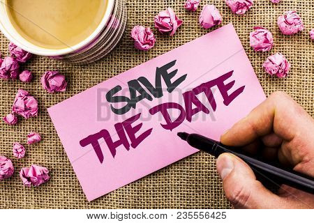 Conceptual Hand Writing Showing Save The Date. Business Photo Text Remember Not To Schedule Anything