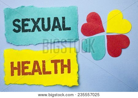 Conceptual Hand Writing Showing Sexual Health. Business Photo Showcasing Std Prevention Use Protecti