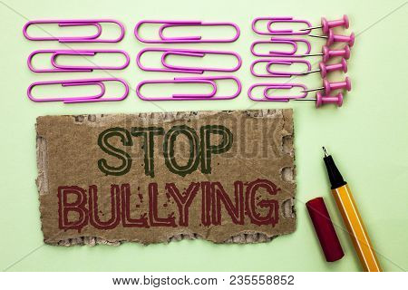 Handwriting Text Writing Stop Bullying. Concept Meaning Do Not Continue Abuse Harassment Aggression