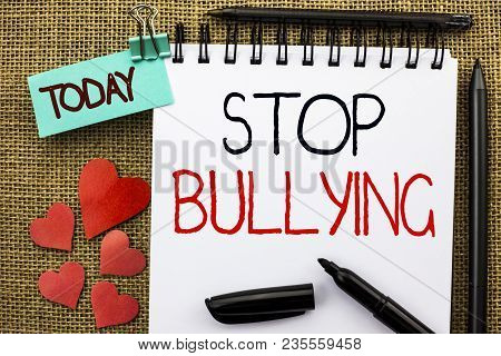 Writing Note Showing  Stop Bullying. Business Photo Showcasing Do Not Continue Abuse Harassment Aggr