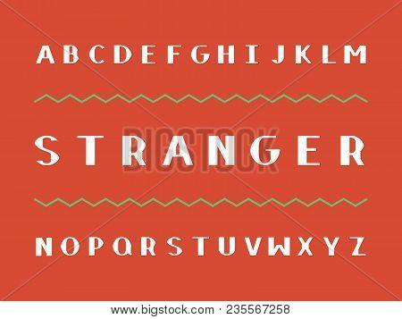 Stranger Bold Font. Vector Alphabet Letters. Typeface Design.