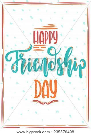 Vector Hand Drawn Illustration. Happy Friendship Day Vector Typographic Design. The Idea For A  Post