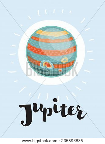 Vector Funny Cut Cartoon Illustration Of Jupiter On Isolated Background. Hand Drawn Lettering Name.