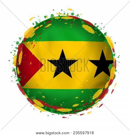 Round Grunge Flag Of Sao Tome And Principe With Splashes In Flag Color. Vector Illustration.