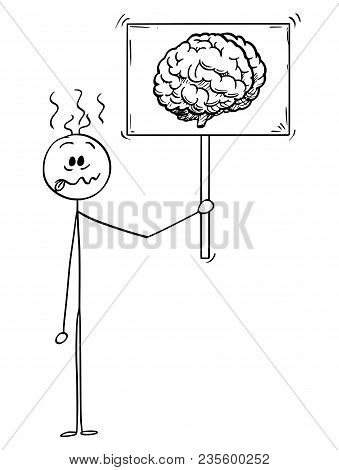 Cartoon Stick Man Drawing Conceptual Illustration Of Crazy Or Stupid Businessman Holding Sign With B