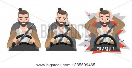 Don T Talk While Driving The Man Had An Accident. Man Holding Mobile Phone While Driving Car, Closeu
