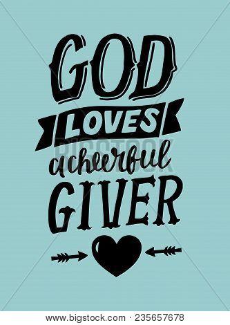 Hand Lettering God Loves A Cherful Giver . Biblical Background. Christian Poster. Card. Scripture Pr