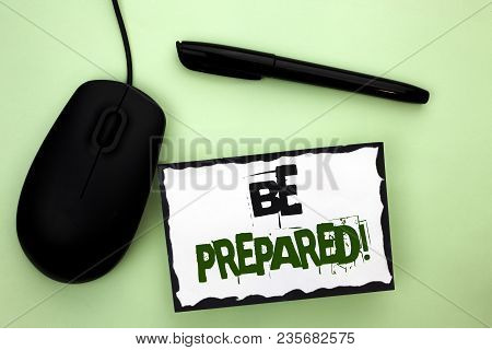 Text Sign Showing Be Prepared Motivational Call. Conceptual Photo Stay Ready Willing To Take An Oppo