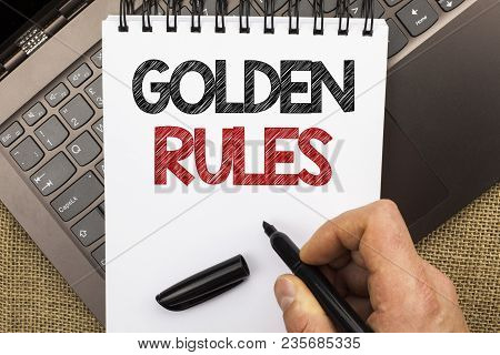 Word Writing Text Golden Rules. Business Concept For Regulation Principles Core Purpose Plan Norm Po