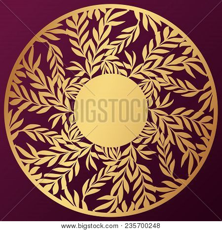 Vector Stencil Lacy Round Frame With Carved Floral Openwork Pattern With Leaves. Lace-bordered  Circ