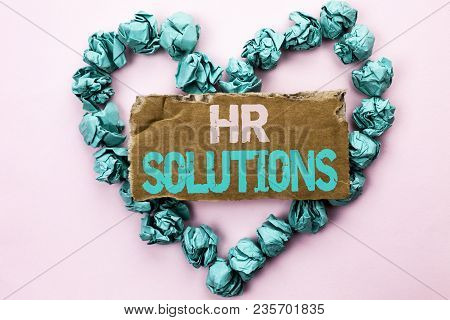 Writing Note Showing  Hr Solutions. Business Photo Showcasing Recruitment Solution Consulting Manage