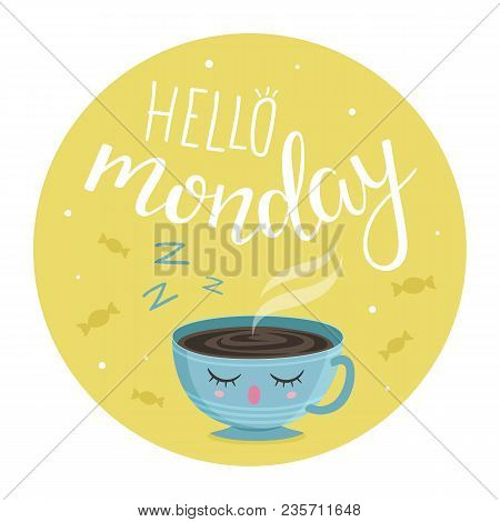Vector Illustration Of Hello Monday With A Cup Of Tea