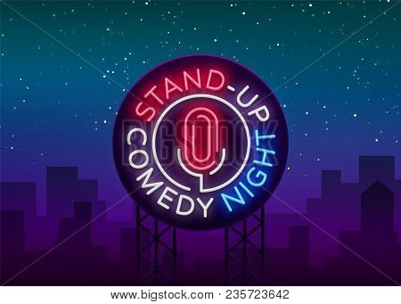 Stand Up Comedy Show Is A Neon Sign. Neon Logo, Symbol, Bright Luminous Banner, Neon-style Poster, B
