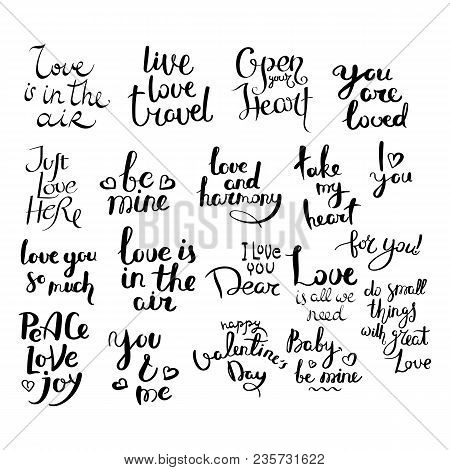 Love Is In The Air. Set Of Hand Drawn Vector Lettering Phrases. Modern Motivating Calligraphy Decor