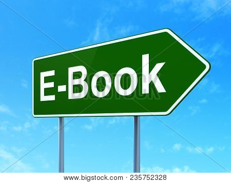 Studying Concept: E-book On Green Road Highway Sign, Clear Blue Sky Background, 3d Rendering