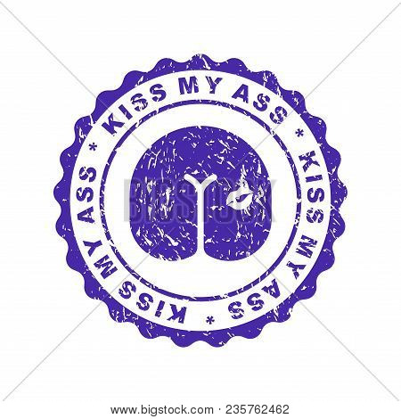 Kiss My Ass. Stamp For Documents. Official Boss Answer Template For Office.
