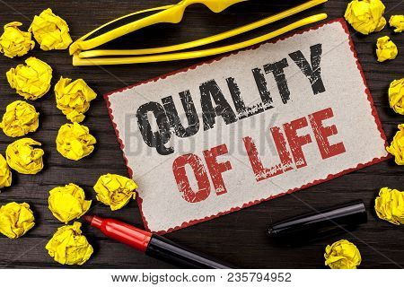 Conceptual Hand Writing Showing Quality Of Life. Business Photo Text Good Lifestyle Happiness Enjoya