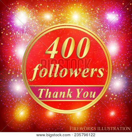 Bright Followers Background. 400 Followers Illustration With Thank You On A Ribbon. Vector Illustrat