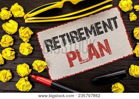 Conceptual Hand Writing Showing Retirement Plan. Business Photo Text Savings Investments That Provid