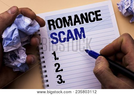 Handwriting Text Romance Scam. Concept Meaning Dating Cheat Love Embarrassed Fraud Cyber Couple Affa