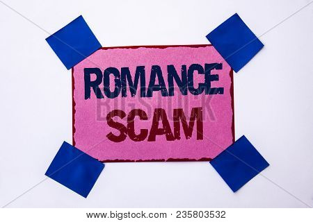 Conceptual hand writing showing Romance Scam. Business photo text Dating Cheat Love Embarrassed Fraud Cyber Couple Affair written Pink Sticky Note Paper the plain background. poster