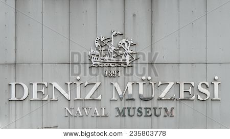 Istanbul, Turkey - April 2018: Sign Of Besiktas Naval Museum As Written On The Building