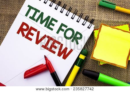 Writing Note Showing  Time For Review. Business Photo Showcasing Evaluation Feedback Moment Performa