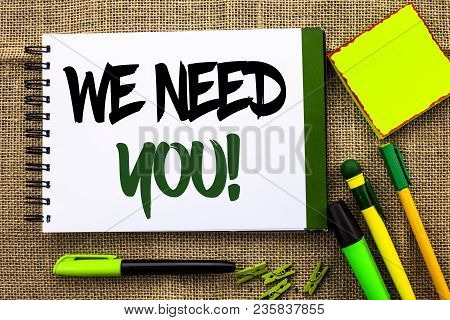 Text Sign Showing We Need You Motivational Call. Conceptual Photo Company Wants To Recruit Employee