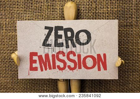 Conceptual Hand Writing Showing Zero Emission. Business Photo Text Engine Motor Energy Source That E
