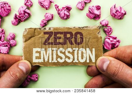 Word Writing Text Zero Emission. Business Concept For Engine Motor Energy Source That Emits No Waste