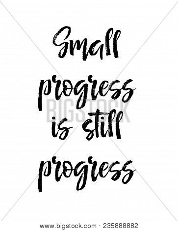 Card With Text Small Progress Is Still Progress. Inspiration Message, Business Concept Isolated On W