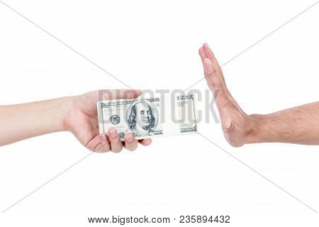 Hand Give Many Dollar With Another One Hand Stop That Money Isolated On White - Incorruption Concept
