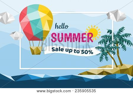 Hello Summer Sale Banner, Colorful Hot Air Balloon Float Over The Sea.
