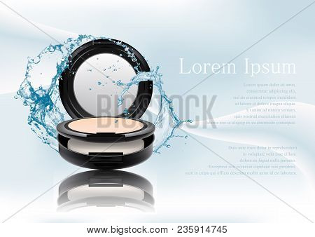 Advertising Magazine Page, Splash Of Water.realistic Plastic Black Compact Mineral Powder.cosmetic M