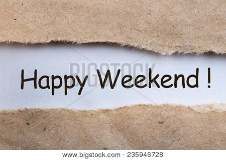 Waiting For The End Of The Week. Torn Letter And Wish Happy Weekend.
